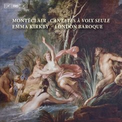 Monteclair Cantates a voix seule Emma Kirby London