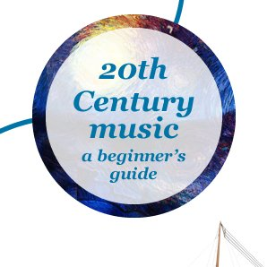 20th Century music a beginner's  guide