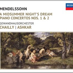 Mendelssohn Midsummer Chailly Gewandhaus Ashkar