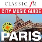 Classic FM City Music Guide: PARIS