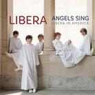 Angels Sing Libera in America
