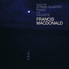 Francis MacDonald Music for String Quartet Piano &