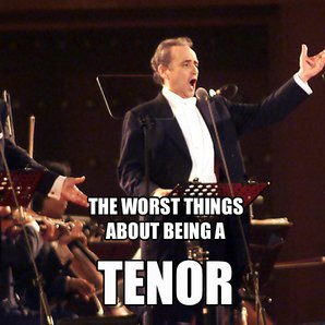 worst things about being a tenor